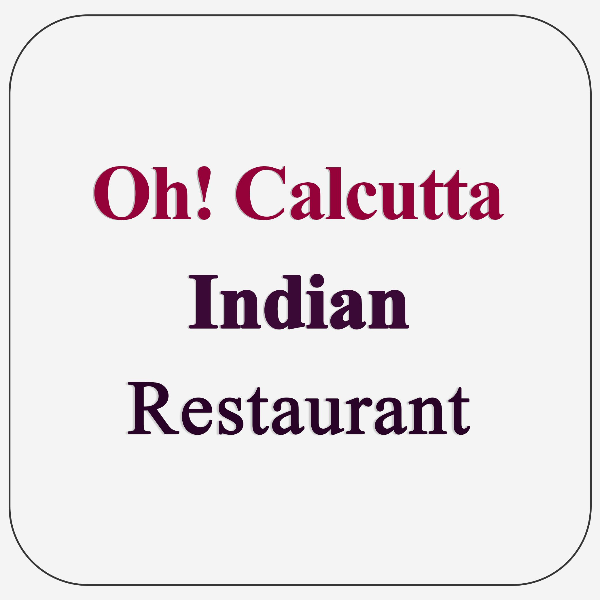 Oh! Calcutta Indian Restaurant